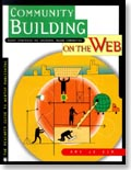 Community Building on the Web -  Amy Jo Kim