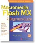 Macromedia Flash MX: A Beginner's Guide -  by Brian Underdahl