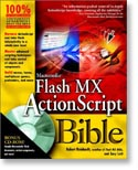 Flash MX Actionscript Bible -  by Robert Reinhardt, Joey Lott, Peter Santangeli