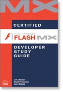 Certified Macromedia Flash MX Developer Study Guide - by John Elstad, Neeld Tanksley, Luke Bayes