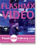 Macromedia Flash MX Video - by Kristian Besley, Hoss Gifford, Todd Marks, Brian Monnone